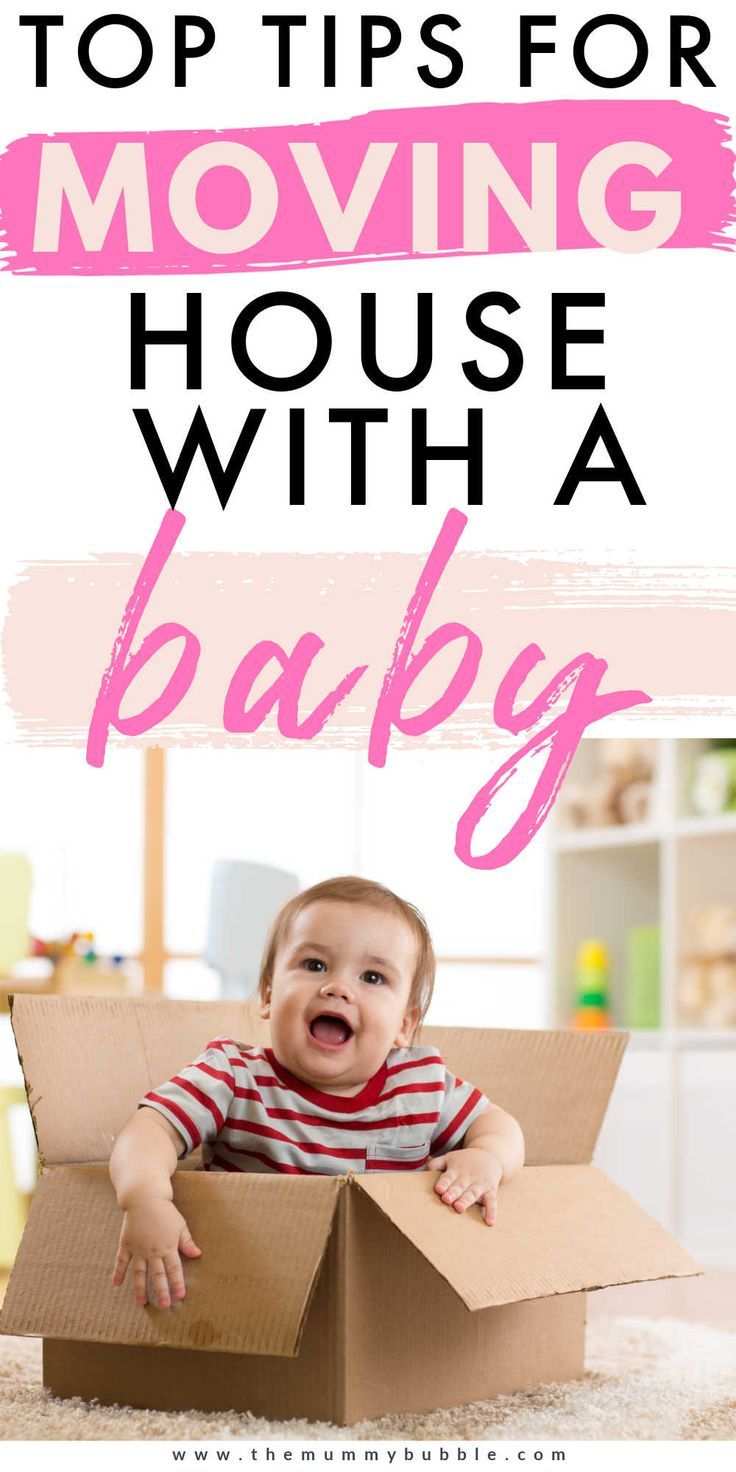 Top Tips For Moving House With A Baby Moving House Tips Newborn Baby Tips Moving House