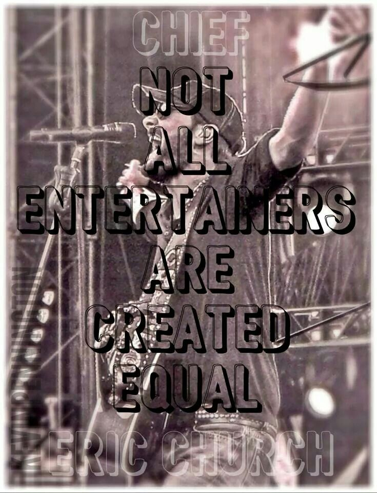 Not all entertainers are created equal. Chief