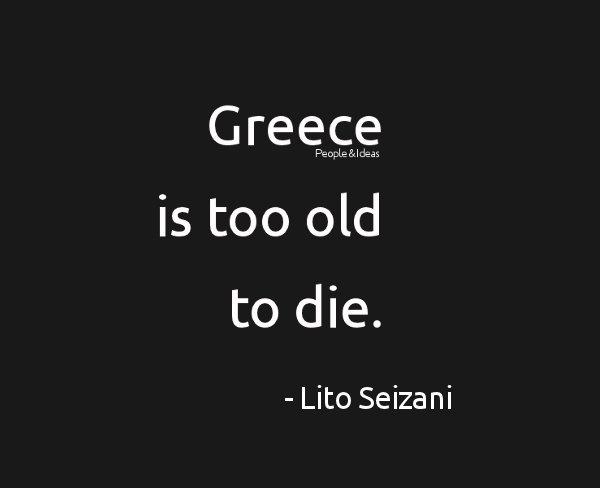 Greece is too old to die.