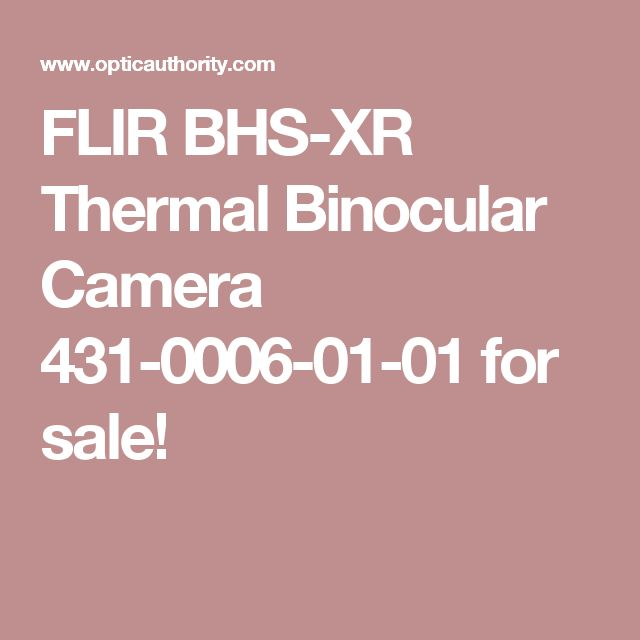 FLIR BHS-XR Thermal Binocular Camera 431-0006-01-01 for sale!
