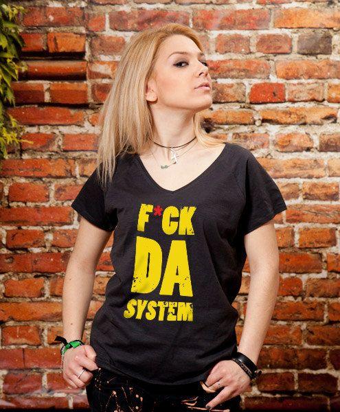 Fuck da System womens v tshirt cool v neck tshirt by store365