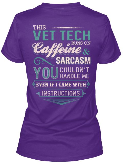 This Vet Tech Runs On Caffeine& Sarcasm You Couldn't Handle Me Even If I Came With Instructions Purple Women's T-Shirt Back
