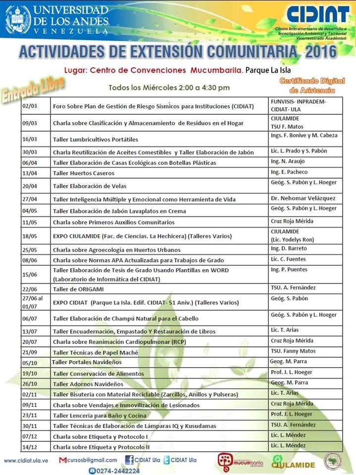 El Centro Interamericano de Desarrollo e Investigación Ambiental y Territorial de la Universidad de Los Andes (CIDIAT-ULA), en alianza con el Centro de Convenciones Mucumbarila, el Colegio de Geógrafos de Venezuela (Capítulo Mérida) y el CIULAMIDE, le invita a participar en las actividades de extensión, que se tienen programadas para el Año 2016, todos los días miércoles, en el horario de 2:00 a 5:00 p.m. #ambiente, #reciclaje