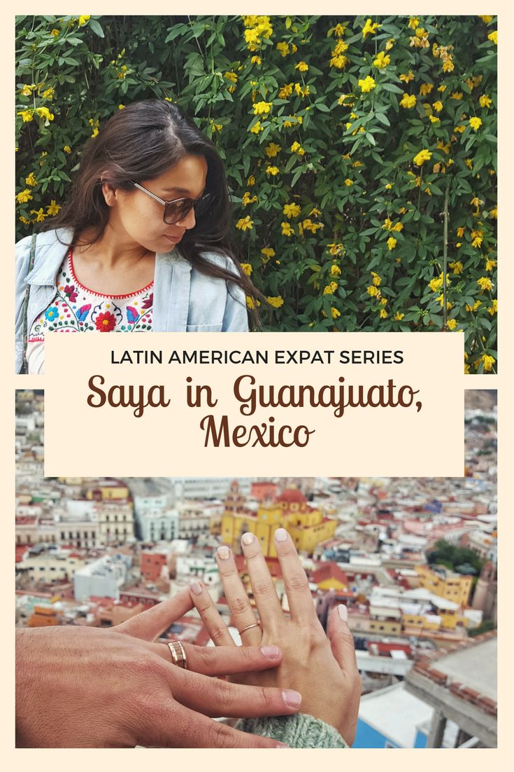 Saya shares her experiences and advice on life as an expat in Guanajuato, Mexico.