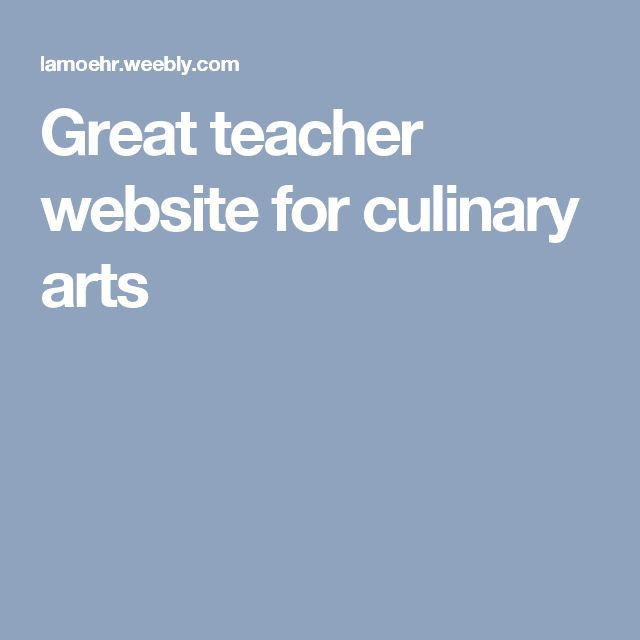 Great teacher website for culinary arts