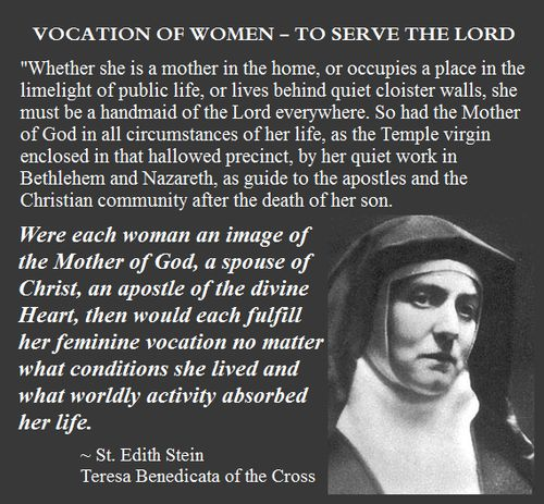 "Edith Stein: ""Were each woman an image of the Mother of God, a spouse of Christ, an apostle of the divine Heart, then would each fulfill her feminine vocation..."