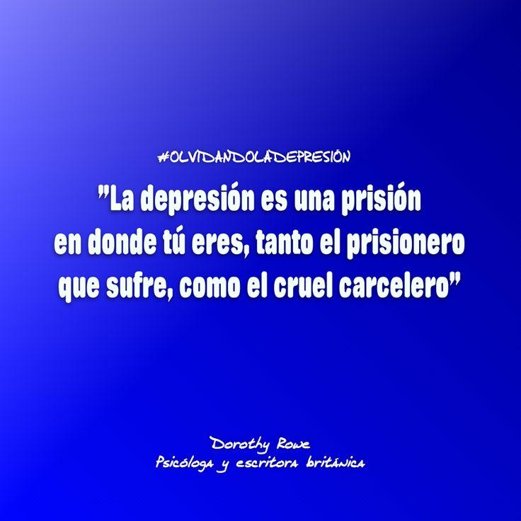 La depresión es una prisión en donde tú eres, tanto el prisionero que sufre, como el cruel carcelero.