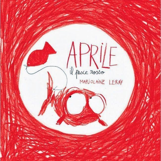 Aprile. Il pesce rosso, l'ultimo libro dell'illustratrice francese Marjolaine Leray pubblicato da Logos edizioni. Articolo di Rossana Calbi.