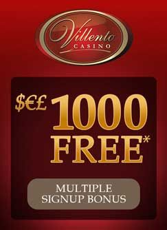 Villento Casino not only boasts a games catalogue of over 600 exciting Microgaming online casino games but also offers an incredible and unique sign up offer of $1000 free! Signing up is quick and easy, and once you have claimed the first part of your free bonus you can be playing your favourite games and earning amazing rewards in minutes.