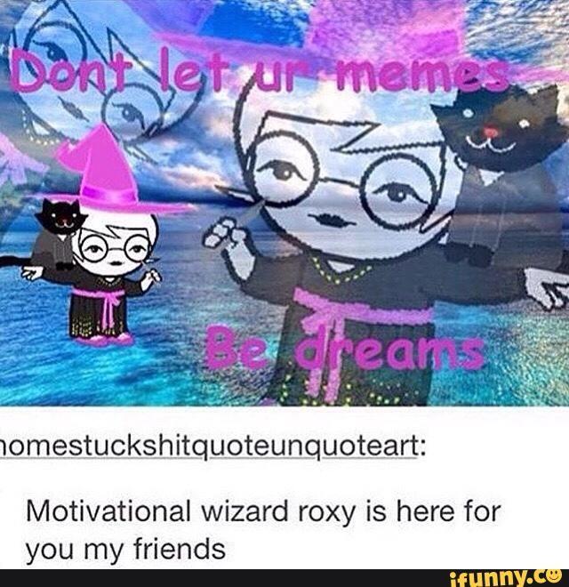 Motivational wizard Roxy