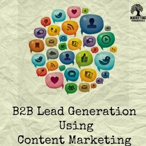 Marketingfundamentals com b2b lead generation how content marketing