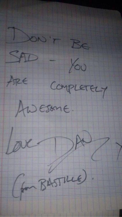 """I love how he always writes """"(from Bastille)"""" like if we don't know who is he and we just wanted a random autograph. Dan, let me tell you that, at least me, will never forget you."""