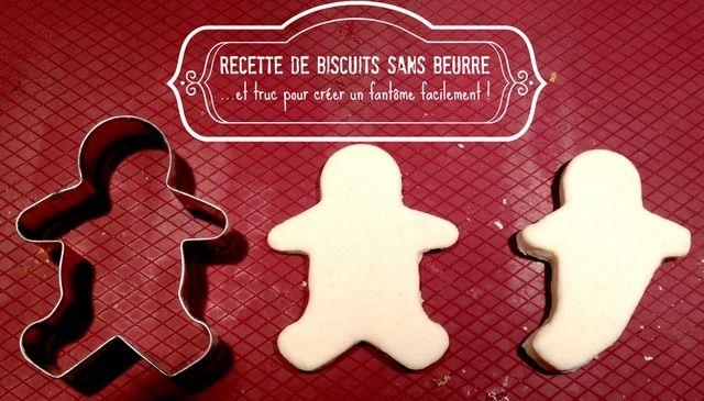 Recette de biscuits sans beurre...et truc pour créer un fantôme facilement! - Wooloo