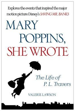 Mary Poppins, She Wrote: The Life of P. L. Travers  {in progress} #biography