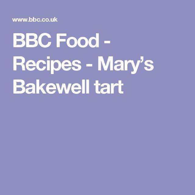 BBC Food - Recipes - Mary's Bakewell tart