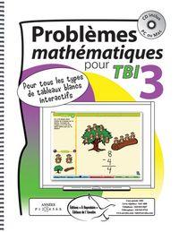 Problèmes mathématiques pour TBI 3 - Cette série a été créée afin de permettre aux élèves de s'impliquer plus activement dans la résolution de problème en classe.