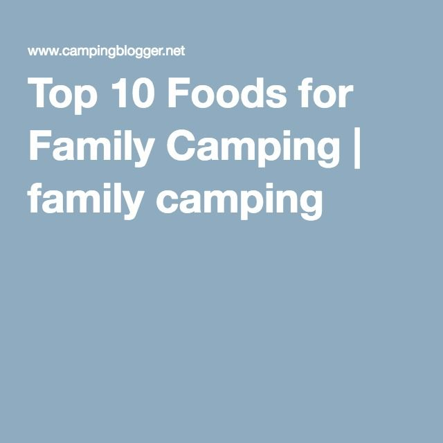 Top 10 Foods for Family Camping | family camping