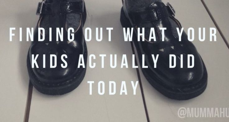 Parenting tips and advice on finding out what your kids ACTUALLY did today using communication