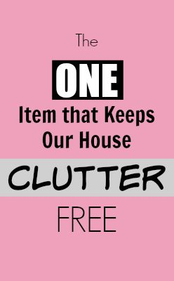 The ONE item that keeps our house completely clutter free..... totally wish I had started doing this earlier! Life changing!    clutter, declutter, organize, junk storage, etc!