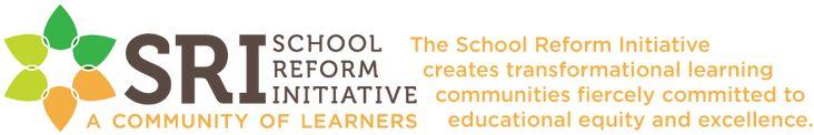 School Reform Initiative (Includes Critical Friends Protocols)
