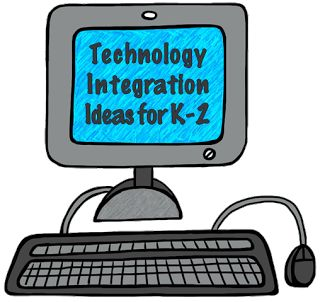 Help! I Have To Use Technology with K–2 Students! - Technology Integration Ideas for K-2