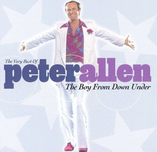 The Very Best of Peter Allen: The Boy from Down Under [CD]