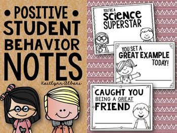 Inside you will find a variety of positive behavior notes.  Students love when they receive positive comments from their teachers!  Use these notes to recognize exceptional behavior and motivate your students to always do their best!Includes:-Science Superstar-Reading Superstar-Caught you being a great friend-You were a star today-Caught you being a leader-Class participation thank you-You set a great example today-I am so proud of you-Clean Desk award-Caught you sharing-Super…