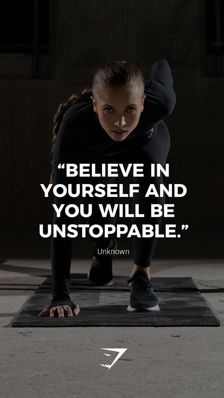 """""""Glaube an dich selbst und du wirst nicht mehr aufzuhalten sein."""" – Unbekannte. #Gymshark #Zitate #Motivational #Inspiration #Motivieren #Phrasen #Inspire"""