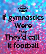 If gymnastics Were Easy They'd call It football - KEEP CALM AND CARRY ON Image Generator