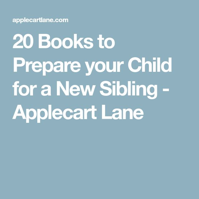 20 Books to Prepare your Child for a New Sibling - Applecart Lane