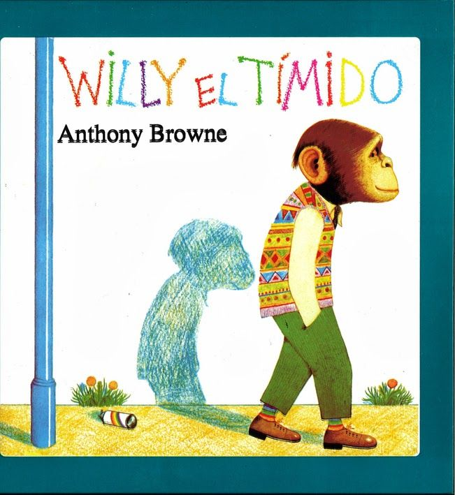 Libros para niños e ideas para su utilización: Willy el tímido - Anthony Browne