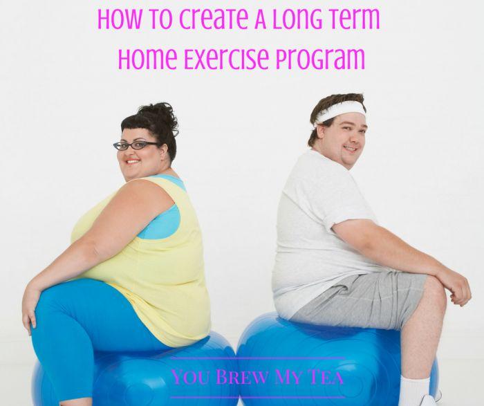Creating A Home Exercise Program You Can Do Long Term -