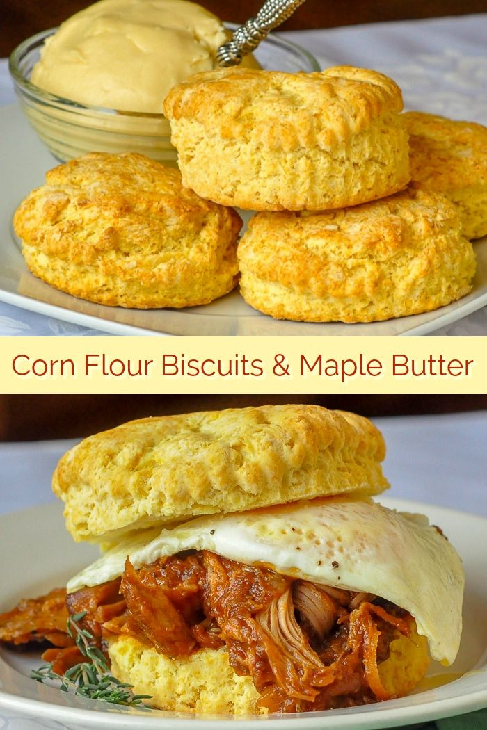 Corn Flour Biscuits With Maple Butter Light And Airy With Crispy Edges Served Warm With Melting Maple But Maple Butter Maple Butter Recipe Corn Flour Recipes