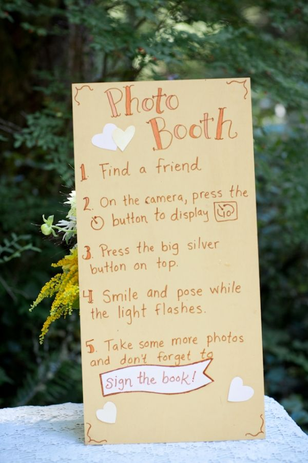 A camera! Better yet, find a spot with a great background. Set up a sign like this and leave the camera (at your own risk of course) for loved ones to snap away. Leave a box of funny glasses, boa and more to see how silly they'll really get.  DIY - #photobooth