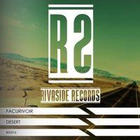 FacuRivoir - Desert (Available November 27) by Rivaside Records on SoundCloud