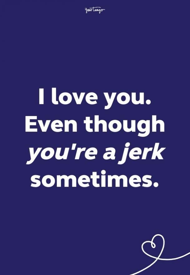 20 Funny Love Quotes For Him To Make Him Laugh After A Fight Love Quotes Quotes For Him Silly Love Quotes
