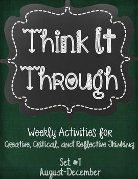 Think It Through: Weekly Activities for Creative, Critical, and Reflective Thinking. 20 weeks of activities to engage your students in creative, critical, and reflective thinking! $