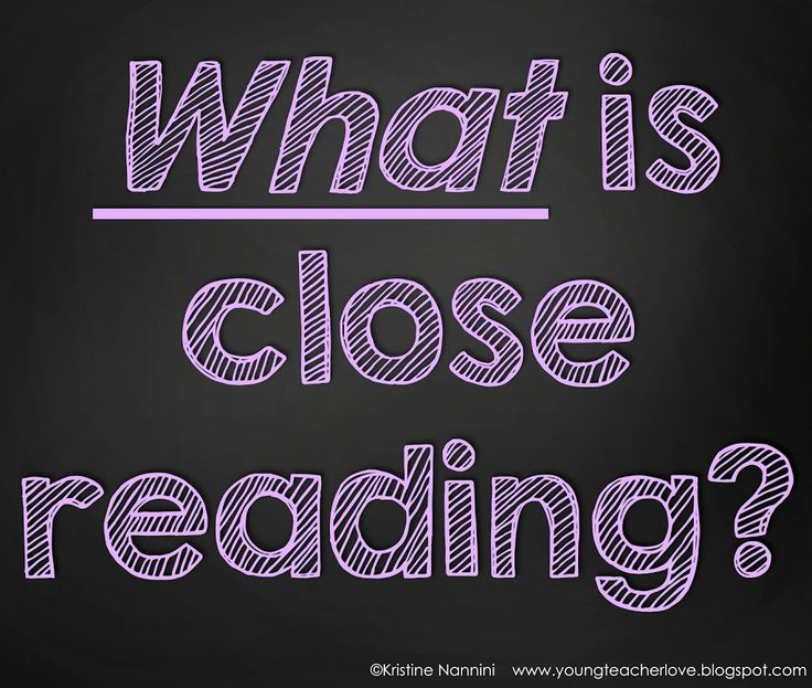 Understanding Close Reading: Part 1 - What is Close Reading?- Young Teacher Love by Kristine Nannini