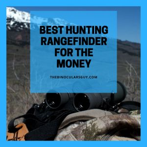 Best Hunting Rangefinder For the Money 2017