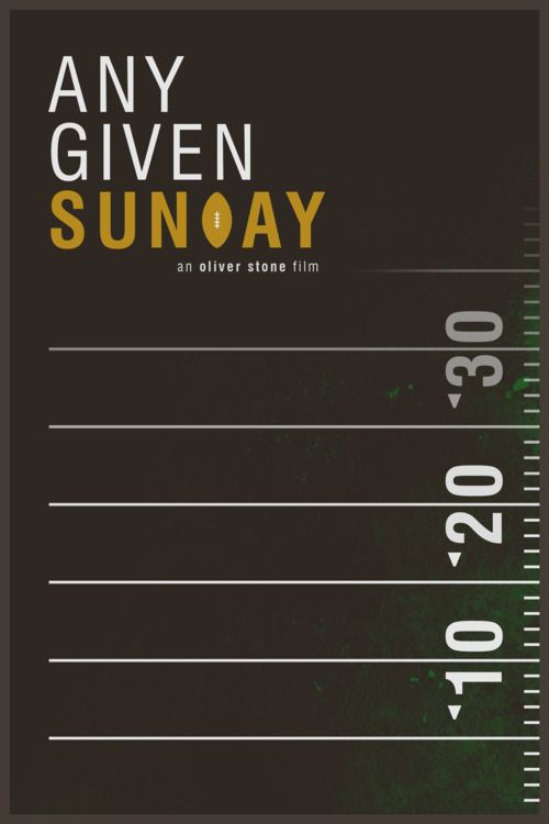 Any Given Sunday poster. By foursqr. The typography of the title is absolutely perfect, by the way.