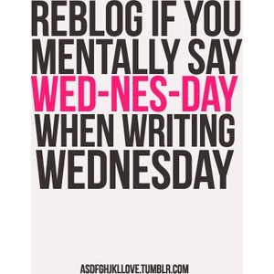 wed-nes-dayTime, Wednesday, Laugh, Stuff, Quotes, Random, Funny, So True, True Stories