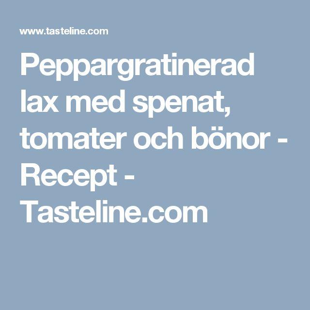 Peppargratinerad lax med spenat, tomater och bönor - Recept - Tasteline.com