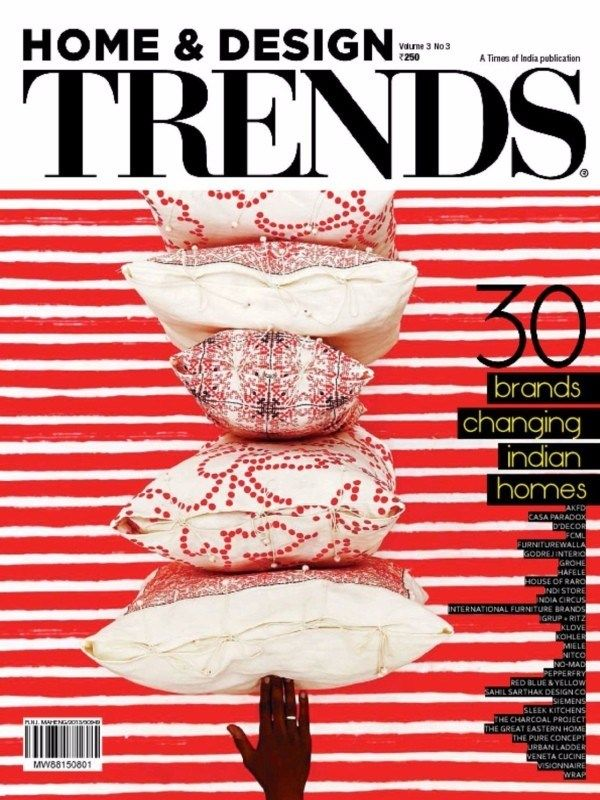 HOME AND DESIGN TRENDS Volume-3 No-3 2015 Issue-30 Brands Changing Indian Homes.  #HomeandDesignTrends #Brands #HomeDesign #IndianHomes