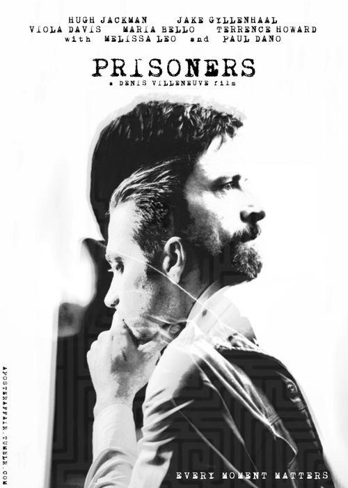 Prisoners (2013)  Director: Denis Villeneuve  Hugh Jackman, Jake Gyllenhaal, Viola Davis, Maria Bello, Terrence Howard, Melissa Leo, Paul Dano