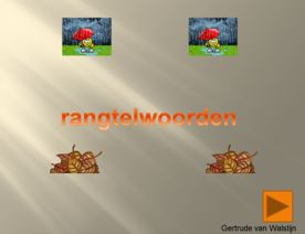 Digibordles rangtelwoorden    http://leermiddel.digischool.nl/po/leermiddel/3071888b5054595c0a1034eb2bcc5f80