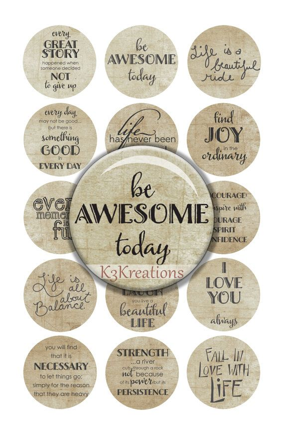 15 unique inspirational sayings!  1 inch Circles - instant download Digital Collage Sheet The size is 4x6.  Buy 3 get 1 free!