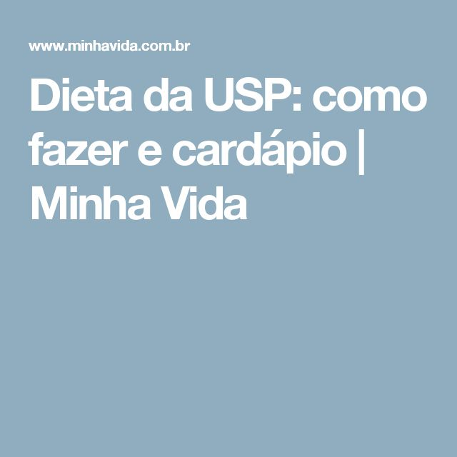 Dieta da USP: como fazer e cardápio | Minha Vida
