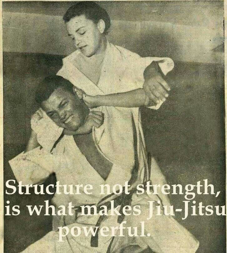 Structure, not strength, is what makes jiu jitsu powerful.