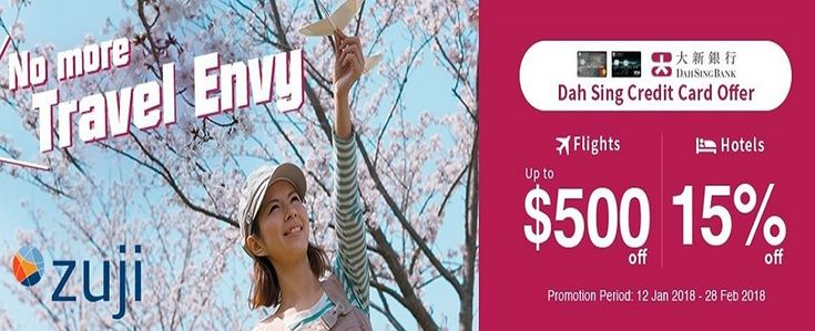 #Zuji Promotion Code: $500 Off On #Flight Booking With Dah Sing Credit Card.