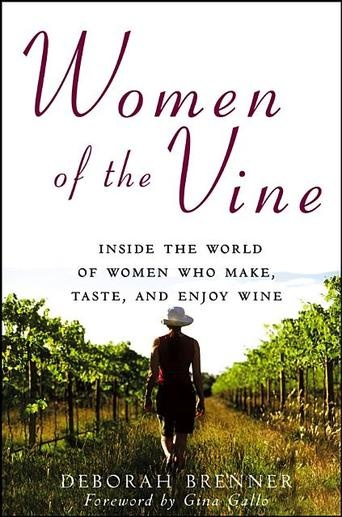 Women of the Vine: Inside the World of Women Who Make, Taste, and Enjoy Wine by Deborah Brenner and Gina Gallo - More than a book about wine, Women of the Vine connects with today's women in the wine industry, whose passions dictate how they lead their lives, how they fight adversity and conquer gender stereotypes in an often male-dominated workplace—and how their calling has taken them on the most rewarding journeys of their lives. (Bilbary Town Library: Good for Readers, Good for…
